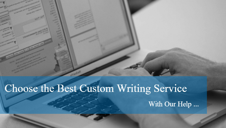 Choose the Best Custom Writing Service